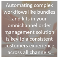 Automating workflows for omnichannel order management is key to a consistent customer experience